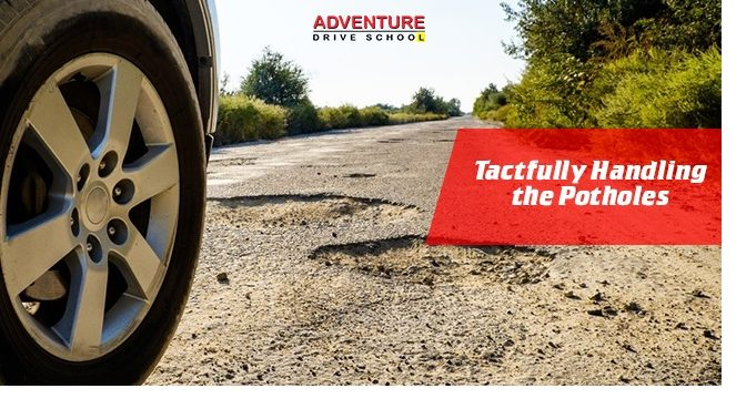Tactfully Handling Potholes