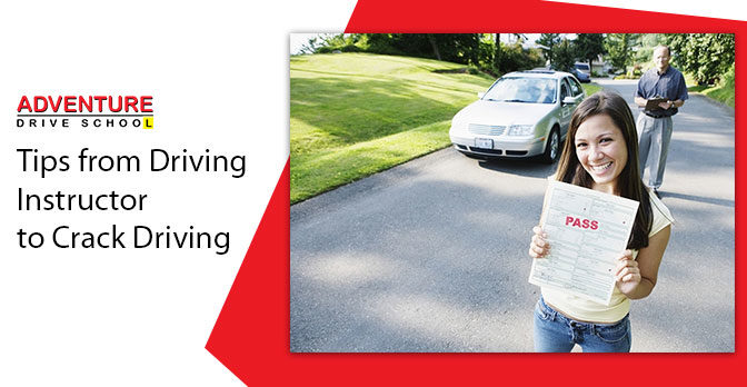 Tips from Our Driving Instructor to Crack Driving Test at One Go